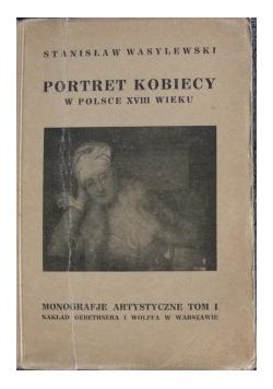 Portret Kobiecy W Polsce XVIII Wieku, 1926 r.