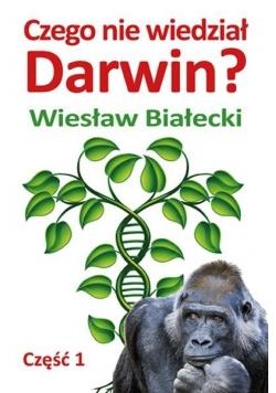 Czego nie wiedział Darwin? cz. 1