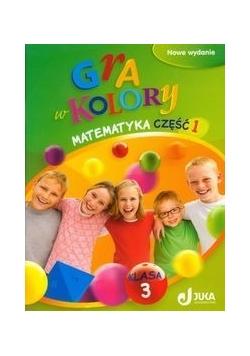 Gra w kolory 3 Matematyka Podręcznik z ćwiczeniami Część 1, Nowa