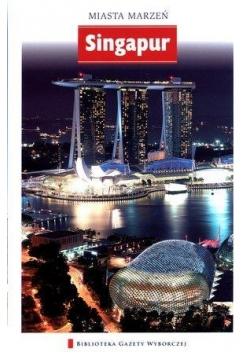 Miasta marzeń - Singapur