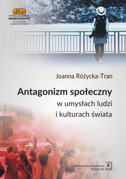Antagonizm społeczny w umysłach ludzi i kulturach świata
