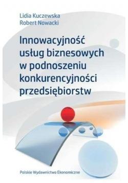 Innowacyjność usług biznesowych w podnoszeniu...