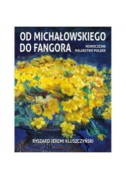 Od Michałowskiego do Fangora