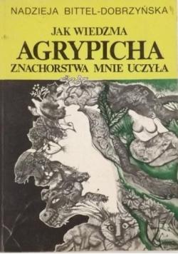 Jak wiedźma Agrypicha znachorstwa mnie nauczyła