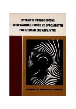 Dylemanty pedagogiczne w realidacji osób ze specjalnymi potrzebami edukacyjnymi