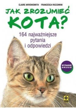 Jak zrozumieć kota? 164 najważniejsze pytania i..