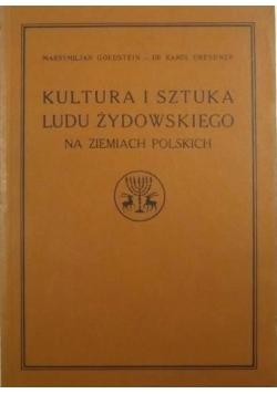 Kultura i sztuka ludu żydowskiego na ziemiach polskich (reprint z 1991)