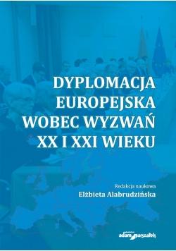 Dyplomacja europejska wobec wyzwań XX i XXI wieku