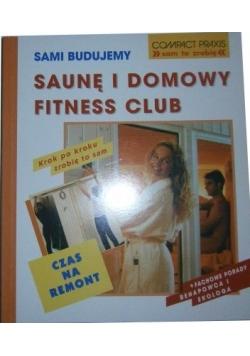 Saunę i domowy fitness club