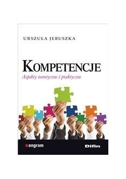 Kompetencje. Aspekty teoretyczne i praktyczne