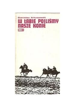 W Łabie poiliśmy nasze konie