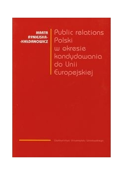 Public relations Polski w okresie kandydowania do Unii Europejskiej