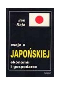 Eseje o japońskiej ekonomii i gospodarce