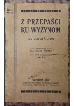 Z przepaści ku wyżynom, 1909r.