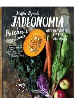 Jadłonomia. Kuchnia roślinna 100 przepisów w.2017