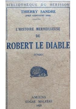 L'histoire Merveilleuse De Robert Le Diable , 1925r.