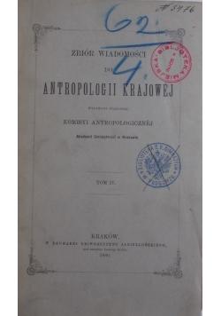 Zbiór wiadomości do Antropologii Krajowej, tom IV, 1880r