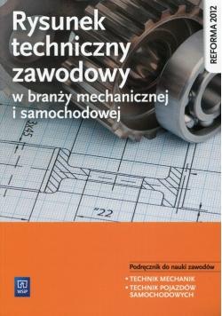 Rysunek techniczny w branży mechanicznej i samochodowej Podręcznik do nauki zawodów Technik mechanik Technik pojazdów samochodowych