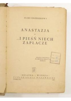 Anastazja/ ...I pieśń niech zapłacze, 1950 r.