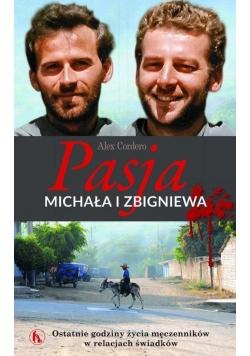 Pasja Michała i Zbigniewa. Ostatnie godziny....