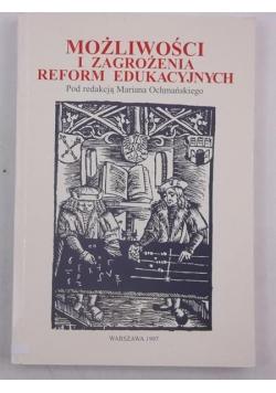Ochmański Marian (red.) - Możliwości i zagrożenia reform edukacyjnych