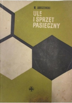 Janiszewski M. - Ule i sprzęt pasieczny