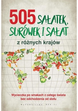 505 sałatek, surówek i sałat z różnych krajów