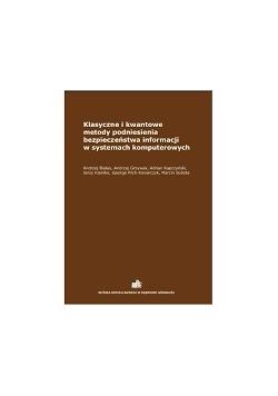 Klasyczne i kwantowe metody podniesienia bezpieczeństwa informacji w systemach komputerowych