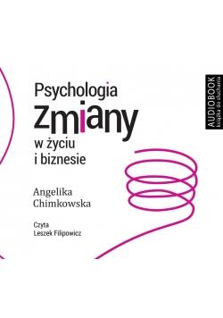 Psychologia zmiany w życiu i biznesie. Audiobook