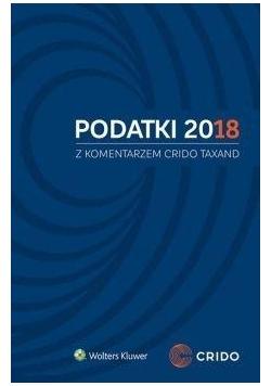 Podatki 2018 z komentarzem Crido Taxand