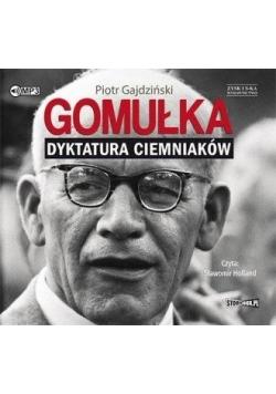 Gomułka. Dyktatura ciemniaków audiobook