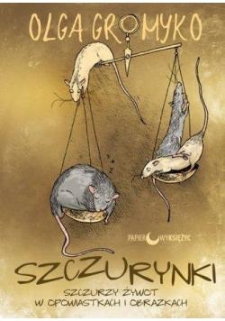 Szczurynki. Szczurzy żywot w opowiastkach ...