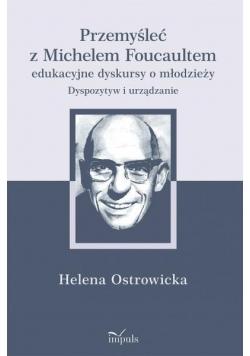 Przemyśleć z Michelem Foucaultem edukacyjne..