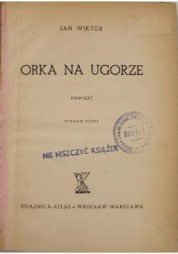 Orka na ugorze, 1936 r.