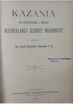 Kazania na uroczystości i święta Niepokalanej Dziewicy Bogarodzicy, Tom II,  1909r.