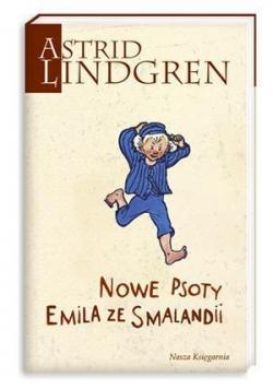 Astrid Lindgren. Nowe psoty Emila ze Smalandii