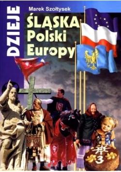 Dzieje Śląska, Polski, Europy