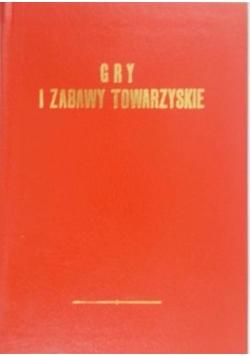 Gry i zabawy towarzyskie, reprint z 1900 r.
