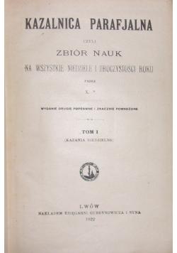 Kazalnica parafjalna czyli zbiór nauk na wszystkie niedziele i uroczystości roku, T. I, 1922 r.