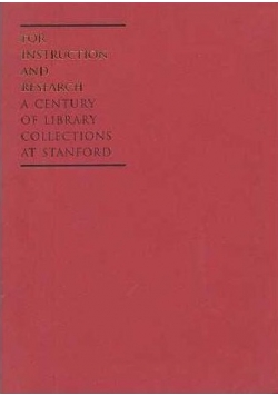 For instruction and research a century of library collections at stanford
