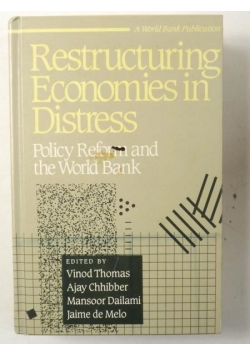 Restructuring economies in distress : policy reform and the World Bank
