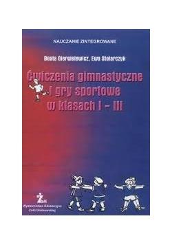 Ćwiczenia gimnastyczne i gry sportowe w klasach I - III