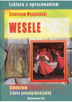 Wesele Stanisław Wyspiański Lektura z opracowaniem