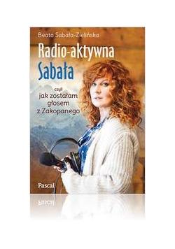 Radio-aktywna, czyli jak zostałam głosem z ...
