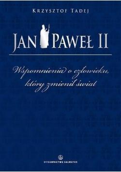 Jan Paweł II Wspomnienia o człowieku...