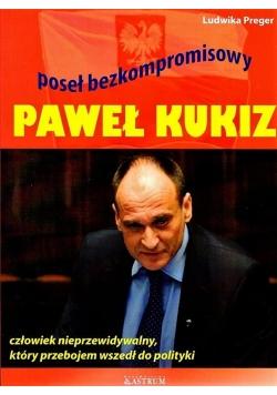 Paweł Kukiz. Poseł bezkompromisowy