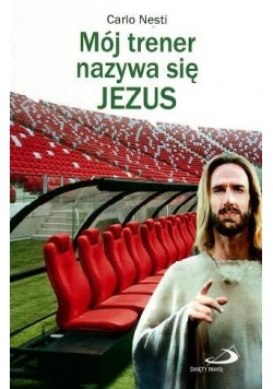 Mój trener nazywa się Jezus