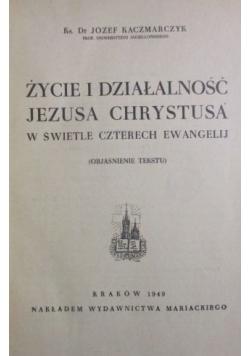 Życie i działalność Jezusa Chrystusa w świetle czterech Ewangelii, 1949 r.