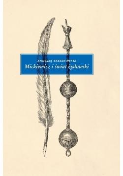 Mickiewicz i świat żydowski Studium z aneksami
