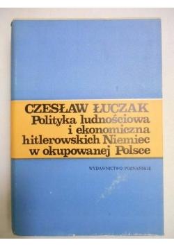 Polityka ludnościowa i ekonomiczna hitlerowskich Niemiec w okupowanej Polsce